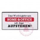 """Magnet Weisheit """"Home Office"""" - """"Das Wichtigste am Home Office ist das Aufstehen!"""""""