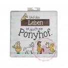 """Schild Weisheit """"Pferde"""" - """"Und das Leben ist doch ein Ponyhof."""""""