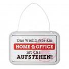 """Schild Weisheit """"Home Office"""" Metall-Druck -  """"Das Wichtigste am Home Office ist das Aufstehen!"""""""