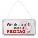 """Schild Weisheit """"Geduld/Weck mich"""" - Metall-Druck """"Weck mich, wenn's Freitag ist!"""""""