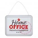 """Schild Weisheit """"Home Office"""" - Metall-Druck """"Home Office Naherholungsgebiet"""""""