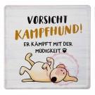"""Schild Weisheit """"Hund"""" - """"Vorsicht Kampfhund!"""""""