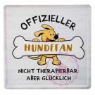"""Schild Weisheit """"Hund"""" - """"Offizieller Hundefan"""""""